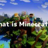 世界一売れたゲーム、「Minecraft」とは?