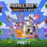 Minecraft 1.17「洞窟と崖アップデート 第1弾」リリース!